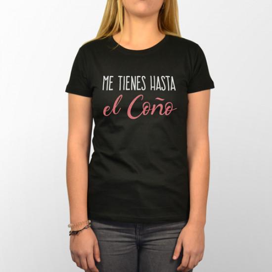 Camiseta de manga corta para una chica muy directa, porque te tienen hasta el coño todos.