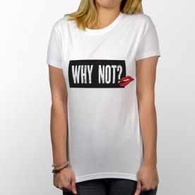 "Camiseta de manga corta para chica con frase ""why not?"""